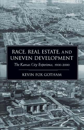 Race, Real Estate, and Uneven Development The Kansas City Experience, 1900-2000  2002 edition cover