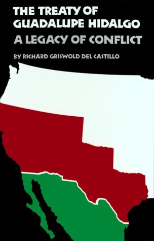 Treaty of Guadalupe Hidalgo A Legacy of Conflict  1990 edition cover