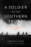 Soldier on the Southern Front The Classic Italian Memoir of World War I  2014 edition cover