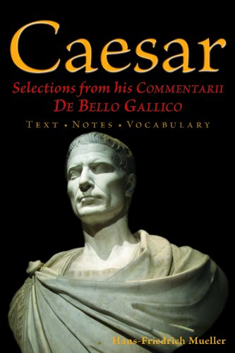 Caesar Selections from His Commentarii de Bello Gallico  2012 9780865167780 Front Cover