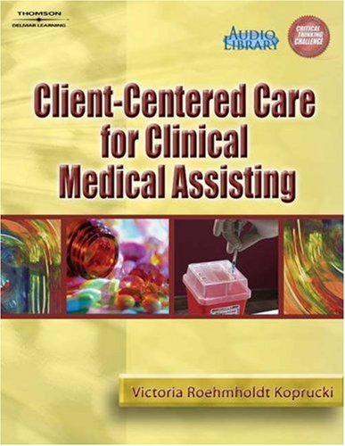Client-Centered Care for Clinical Medical Assisting   2007 9781401861780 Front Cover
