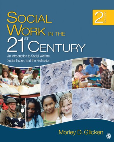 Social Work in the 21st Century An Introduction to Social Welfare, Social Issues, and the Profession 2nd 2011 edition cover