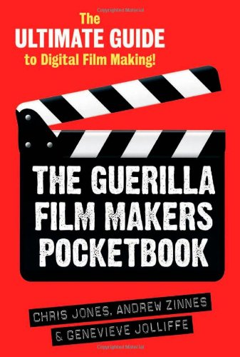 Guerilla Film Makers The Ultimate Guide to Digital Film Making  2010 edition cover