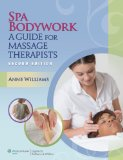 Spa Bodywork A Guide for Massage Therapists 2nd 2015 (Revised) 9781451176780 Front Cover