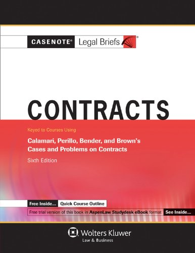 Contarcts Keyed Courses Using Calamari, Perillo, Bender and Brown Cases and Problems on Contracts 6th 2011 (Student Manual, Study Guide, etc.) edition cover