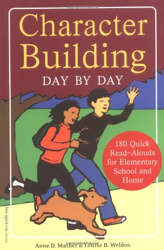Character Building Day by Day 180 Quick Read-Alouds for Elementary School and Home  2006 edition cover