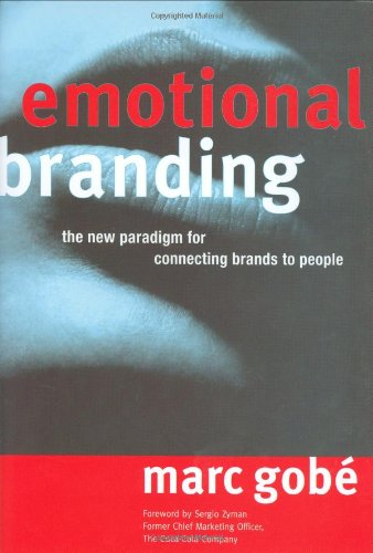 Emotional Branding The New Paradigm for Connecting Brands to People  2001 edition cover