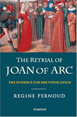 Retrial of Joan of Arc : The Evidence for Her Vindication N/A edition cover
