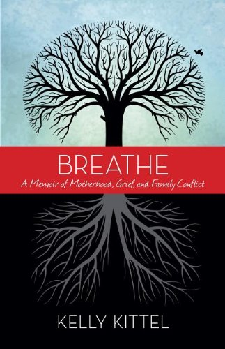 Breathe A Memoir of Motherhood, Grief, and Family Conflict  2014 edition cover