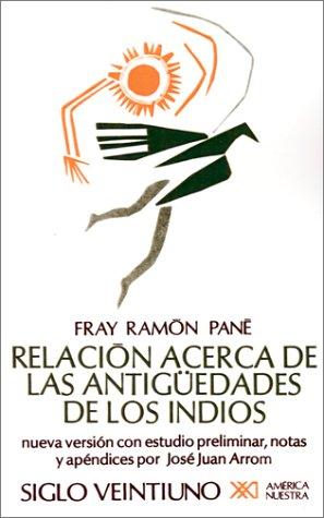 Relacion Acerca de las Antiguedades de los Indios : El Primer Tratado Escritio en America N/A 9789682314780 Front Cover