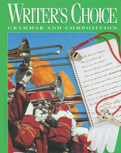 Writer's Choice : Grammar and Composition 1st 1996 9780026358781 Front Cover