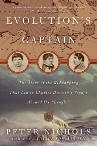 Evolution's Captain The Story of the Kidnapping That Led to Charles Darwin's Voyage Aboard the Beagle  2003 edition cover