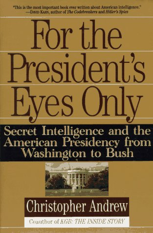 For the President's Eyes Only Secret Intelligence and the American Presidency from Washington to Bush  1996 (Annual) edition cover