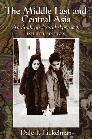 Middle East and Central Asia An Anthropological Approach 4th 2002 (Revised) edition cover
