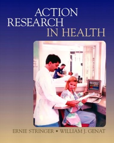Action Research in Health   2004 9780130985781 Front Cover