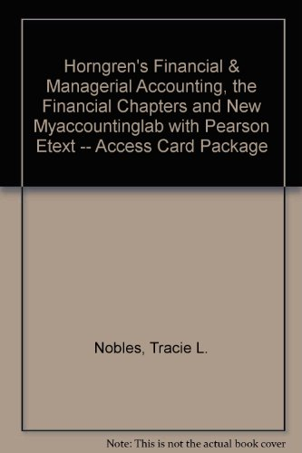 Horngren's Financial and Managerial Accounting, the Financial Chapters and NEW MyAccountingLab with Pearson EText -- Access Card Package  4th 2014 edition cover