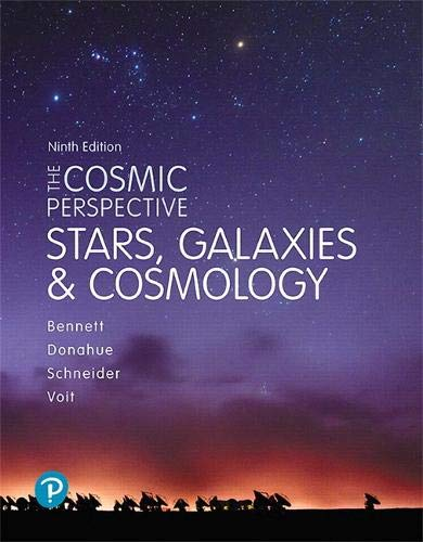 The Cosmic Perspective: Stars and Galaxies  2019 9780134990781 Front Cover