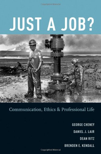 Just a Job? Communication, Ethics, and Professional Life  2009 edition cover