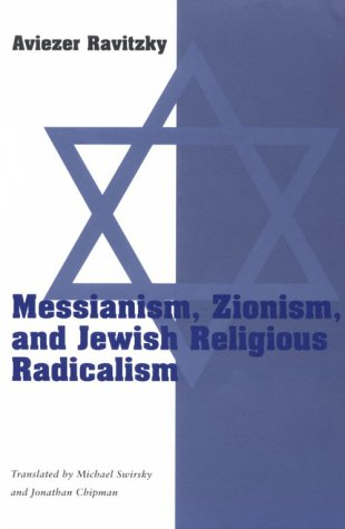 Messianism, Zionism, and Jewish Religious Radicalism  N/A edition cover