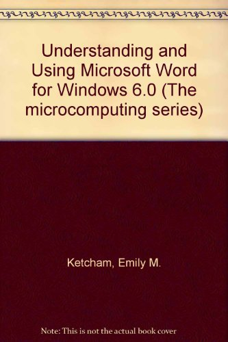 Understanding and Using Microsoft Word for Windows 6.0 1st 9780314039781 Front Cover