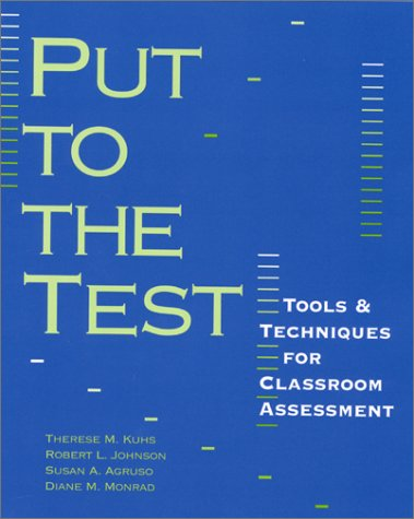 Put to the Test Tools and Techniques for Classroom Assessment  2001 edition cover