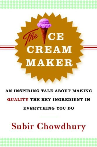 Ice Cream Maker An Inspiring Tale about Making Quality the Key Ingredient in Everything You Do  2005 edition cover