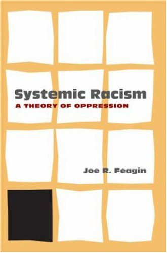 Systemic Racism A Theory of Oppression  2006 edition cover