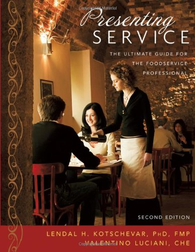 Presenting Service The Ultimate Guide for the Foodservice Professional 2nd 2007 (Revised) edition cover