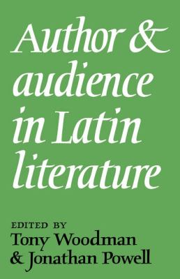 Author and Audience in Latin Literature  N/A 9780521035781 Front Cover