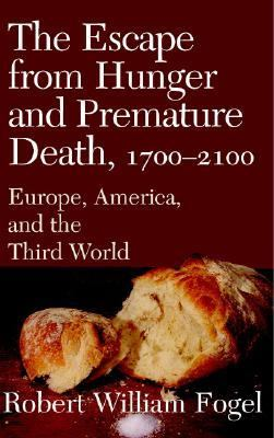 Escape from Hunger and Premature Death, 1700-2100 Europe, America, and the Third World  2003 9780521808781 Front Cover