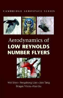 Aerodynamics of Low Reynolds Number Flyers Wei Shyy ... [et Al.]  2007 9780521882781 Front Cover