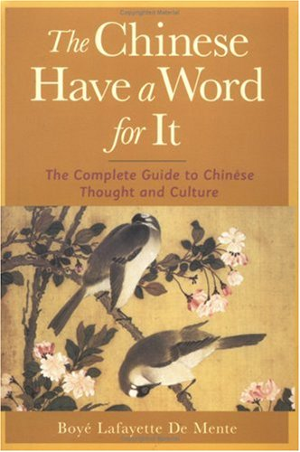 Chinese Have a Word for It The Complete Guide to Chinese Thought and Culture  2000 9780658010781 Front Cover