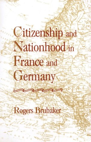 Citizenship and Nationhood in France and Germany   1992 9780674131781 Front Cover