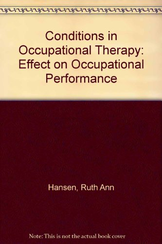 Conditions in Occupational Therapy : Effect on Occupational Performance  1993 9780683038781 Front Cover