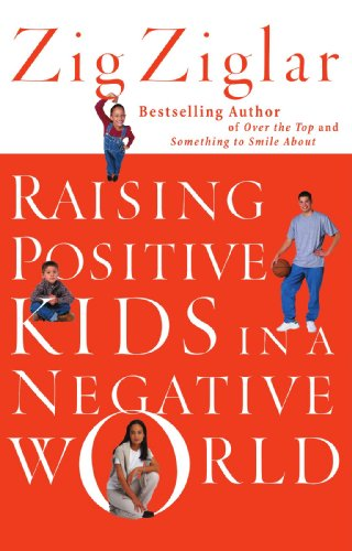 Raising Positive Kids in a Negative World   2002 (Revised) 9780785264781 Front Cover