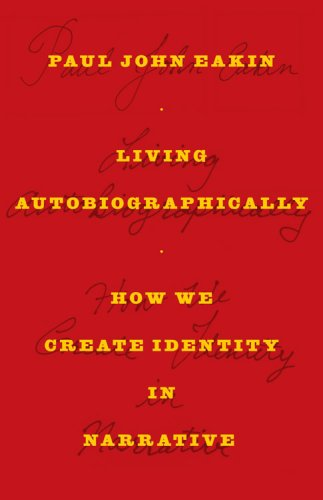 Living Autobiographically How We Create Identity in Narrative  2008 9780801474781 Front Cover