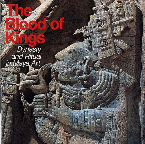 Blood of Kings Dynasty and Ritual in Maya Art  1992 edition cover