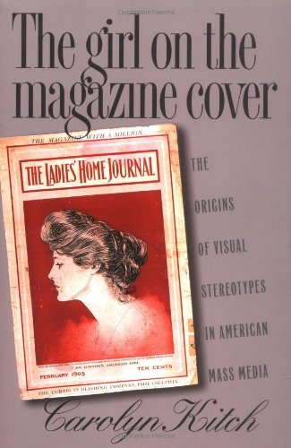 Girl on the Magazine Cover The Origins of Visual Stereotypes in American Mass Media  2001 edition cover