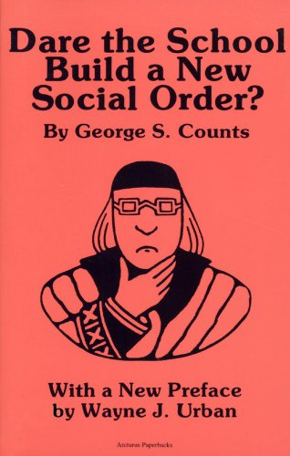 Dare the School Build a New Social Order?   1978 (Reprint) edition cover