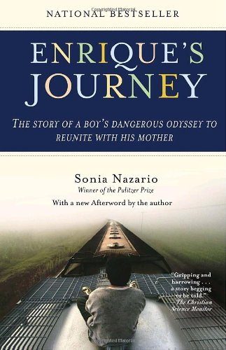 Enrique's Journey The Story of a Boy's Dangerous Odyssey to reunite with His Mother  2007 9780812971781 Front Cover