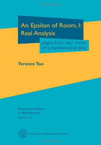 Epsilon of Room, I Real Analysis - Pages from Year Three of a Mathematical Blog  2010 edition cover