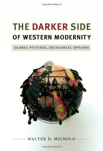 Darker Side of Western Modernity Global Futures, Decolonial Options  2011 9780822350781 Front Cover