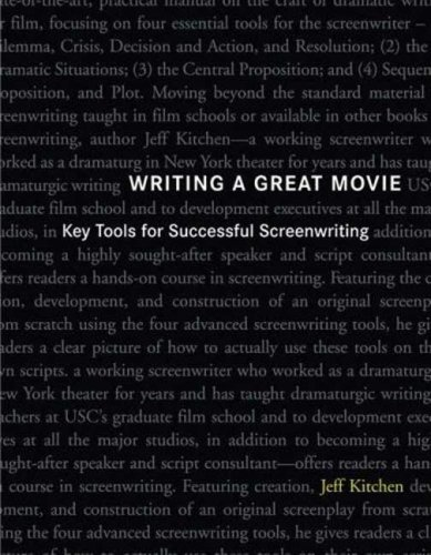 Writing a Great Movie Key Tools for Successful Screenwriting  2006 (Revised) edition cover