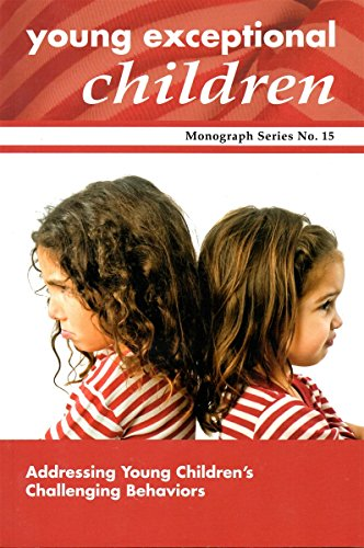 Young Exceptional Children Monograph 15 Addressing Young Children's Challenging Behaviors N/A 9780981932781 Front Cover