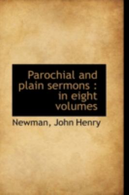 Parochial and Plain Sermons In eight Volumes N/A 9781113211781 Front Cover