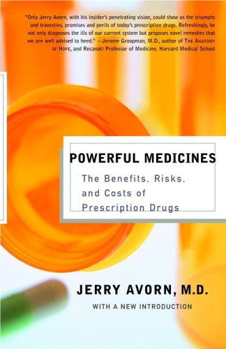 Powerful Medicines The Benefits, Risks, and Costs of Prescription Drugs  2005 edition cover