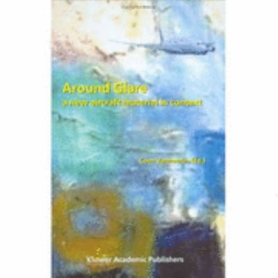 Around Glare A New Aircraft Material in Context  2002 9781402007781 Front Cover
