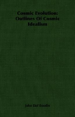 Cosmic Evolution Outlines of Cosmic Idealism N/A 9781406760781 Front Cover