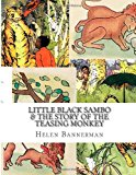 Little Black Sambo and the Story of the Teasing Monkey  N/A 9781492941781 Front Cover