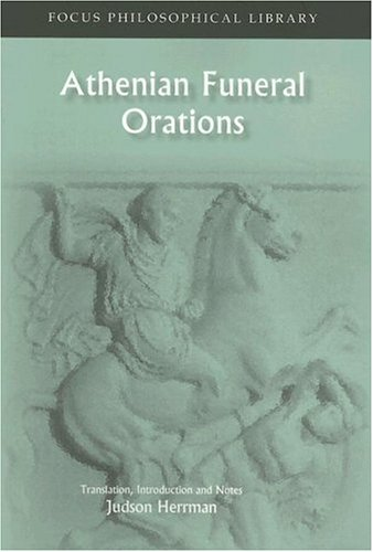 Athenian Funeral Orations Translation, Introduction and Notes  2003 9781585100781 Front Cover